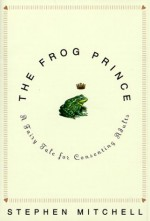 The Frog Prince: A Fairy Tale for Consenting Adults - Stephen Mitchell