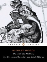 The Diary of a Madman, The Government Inspector, and Selected Stories (Penguin Classics) - Nikolai Gogol, Ronald Wilks, Robert A. Maguire