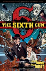 The Sixth Gun, Vol. 1: Cold Dead Fingers - Cullen Bunn, Brian Hurtt