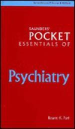 Saunders' Pocket Essentials Of Psychiatry - Basant K. Puri