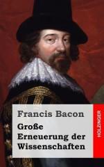 Grosse Erneuerung Der Wissenschaften - Francis Bacon