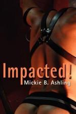 Impacted - Mickie B. Ashling