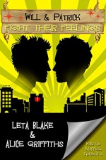Will & Patrick Fight Their Feelings (Wake Up Married Book 4) - Alice Griffiths, Leta Blake