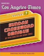 Los Angeles Times Sunday Crossword Omnibus, Volume 7 - Barry Tunick, Sylvia Bursztyn