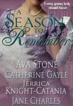 A Season to Remember - Ava Stone, Catherine Gayle, Jerrica Knight-Catania, Jane Charles