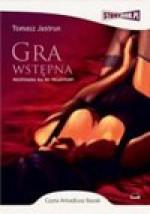 Gra Wstępna (Audiobook) - Tomasz Jastrun