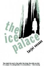 The Ice Palace (Modern Classics) - Tarjei Vesaas, Elizabeth Rokkan