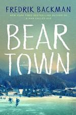 Beartown: A Novel - Fredrik Backman