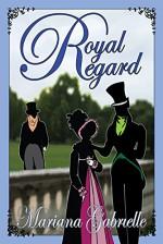 Royal Regard - Mariana Gabrielle