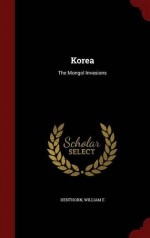 Korea: The Mongol Invasions - William E Henthorn