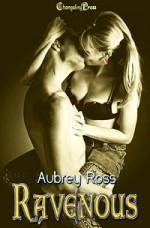 Ravenous - Aubrey Ross