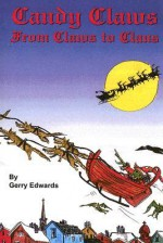 Candy Claus: From Claws to Claus - Gerry Edwards