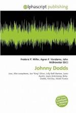 Johnny Dodds - Frederic P. Miller, Agnes F. Vandome, John McBrewster