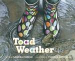 Toad Weather - Sandra Markle, Thomas Gonzalez