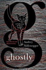 Ghostly: A Collection of Ghost Stories - Audrey Niffenegger