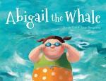 Abigail the Whale - Davide Cali, Sonja Bougaeva