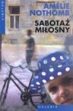 Sabotaż miłosny - Amélie Nothomb, Joanna Polachowska