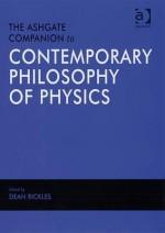 Ashgate Companion to Contemporary Philosophy of Physics - Ashgate Publishing Group