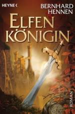 Elfenkönigin: Roman (German Edition) - Bernhard Hennen