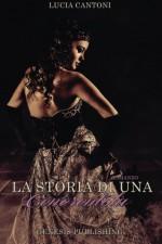La storia di una Cenerentola (Italian Edition) - Lucia Cantoni