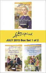 Love Inspired July 2015 - Box Set 1 of 2: An Amish HarvestThe Doctor's Perfect MatchThe Single Dad Next Door - Patricia Davids, Arlene James, Jessica Keller