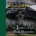 The Truth Is a Cave in the Black Mountains - Neil Gaiman, Eddie Campbell