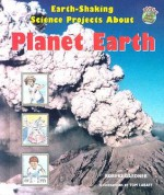 Earth-Shaking Science Projects about Planet Earth - Robert Gardner, Tom LaBaff