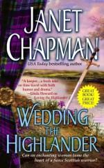 Wedding the Highlander - Janet Chapman
