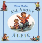 All about Alfie - Shirley Hughes