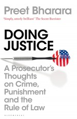 Doing Justice: A Prosecutor's Thoughts on Crime, Punishment and the Rule of Law - Preet Bharara