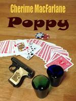 Poppy (Life and Love in Alaska Book 3) - Cherime MacFarlane, Cherime MacFarlane
