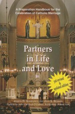 Partners in Life and Love: A Preparation Handbook for the Celebration of Catholic Marriage with Readings from the New Lectionary - Joseph R Giandurco, John S Bonnici, John Cardinal O'Connor