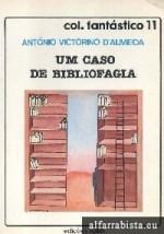 Um Caso de Bibliofagia - António Victorino d'Almeida