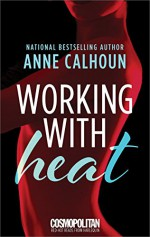 Working With Heat - Anne Calhoun