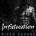 Infatuation (A Knights Rebels MC Book 4) - Becky Johnson, River Savage