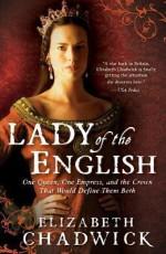 Lady of the English - Elizabeth Chadwick