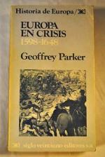 Historia De Europa, Europa En Crisis 1598-1648 - Geoffrey Parker