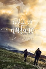 Force of Nature (Coming About Book 4) - J.K. Hogan