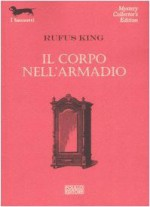 Il corpo nell'armadio - Rufus King, C. Vallardi