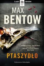 Ptaszydło - Max Bentow, Emilia Skowrońska
