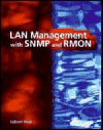 LAN Management with SNMP and Rmon - Gilbert Held