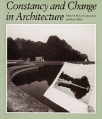 Constancy and Change in Architecture - Malcolm Quantrill, Bruce C. Webb
