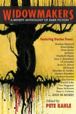 Widowmakers: An Anthology of Dark Fiction - Pete Kahle, Brett Williams