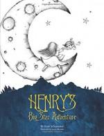 Henry's Big Star Adventure - Scott Schumaker, Eamon Doyle, Jason Okutake