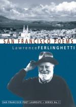 San Francisco Poems - Lawrence Ferlinghetti