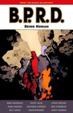 B.P.R.D., Vol. 15: Being Human - Mike Mignola, John Arcudi, Scott Allie, Guy Davis, Karl Moline, Andy Owens, Richard Corben, Ben Stenbeck