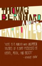 Gargoyles - Thomas Bernhard, Richard Winston, Clara Winston