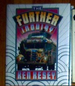 The Further Inquiry - Ken Kesey, Ron Bevirt