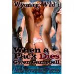 When a Pack Dies - Gwen Campbell