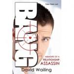 Bang: Memoirs of a Relationship Assassin - David Wailing